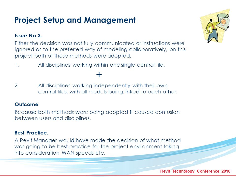 Revit Technology Conference 2010 Project Setup and Management Issue No 3.