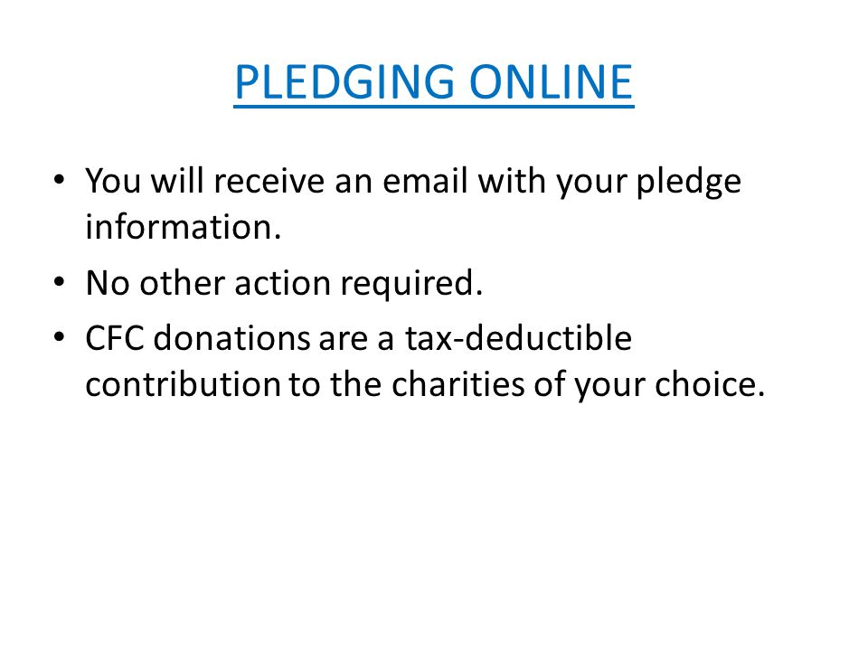 PLEDGING ONLINE You will receive an email with your pledge information.