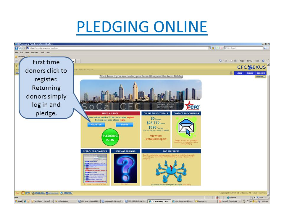 PLEDGING ONLINE First time donors click to register. Returning donors simply log in and pledge.