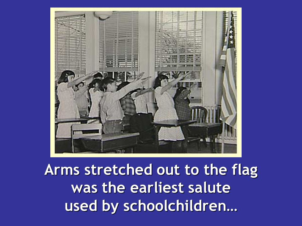 Arms stretched out to the flag was the earliest salute used by schoolchildren…