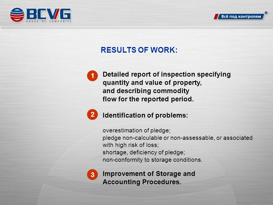 RESULTS OF WORK: 1 2 Detailed report of inspection specifying quantity and value of property, and describing commodity flow for the reported period.
