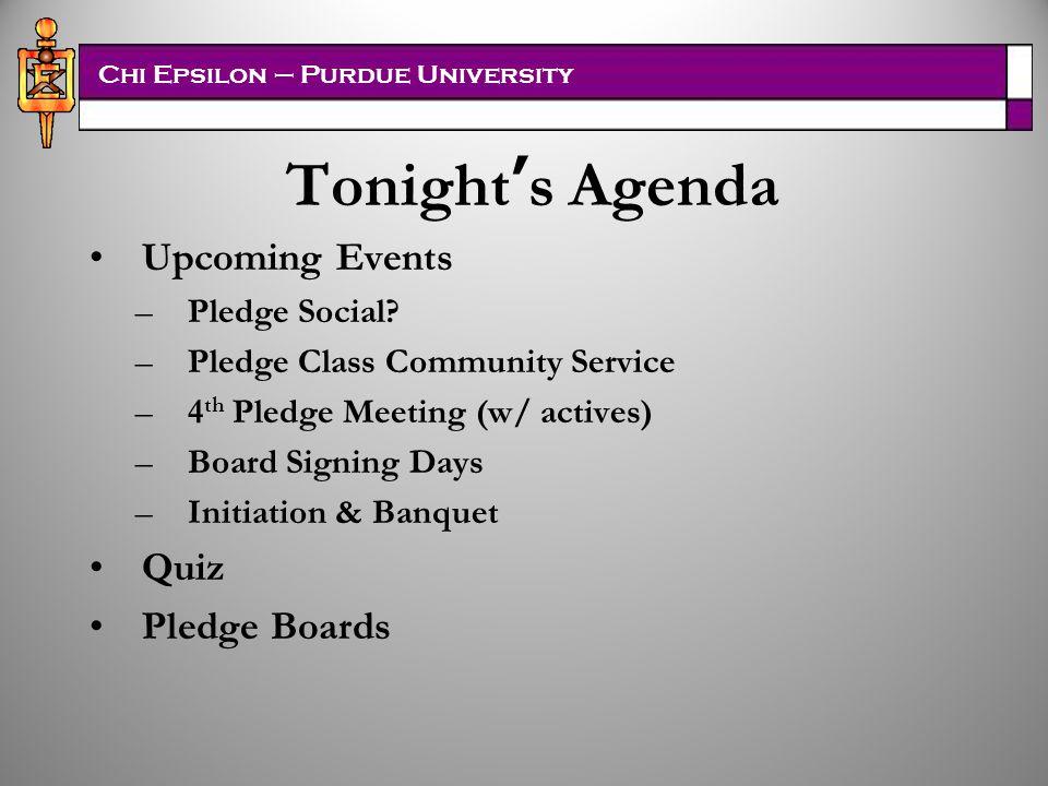 Chi Epsilon – Purdue University Tonight's Agenda Upcoming Events –Pledge Social.