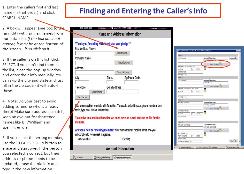 POP UP WINDOW 1. Enter the callers first and last name (in that order) and click SEARCH NAME. 2. A box will appear (see box to the far right) with sim