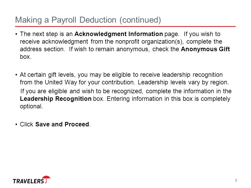 8 Making a Payroll Deduction (continued) The next step is an Acknowledgment Information page. If you wish to receive acknowledgment from the nonprofit