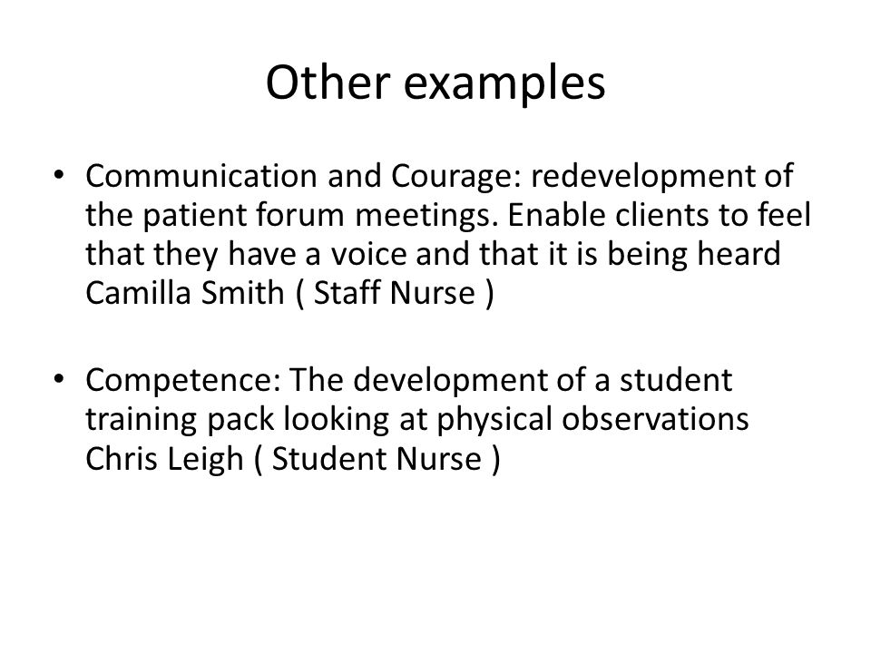 Other examples Communication and Courage: redevelopment of the patient forum meetings.