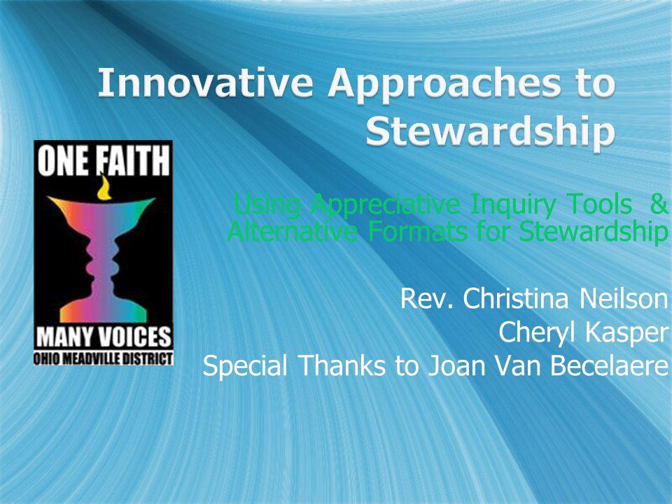 Using Appreciative Inquiry Tools & Alternative Formats for Stewardship Rev.