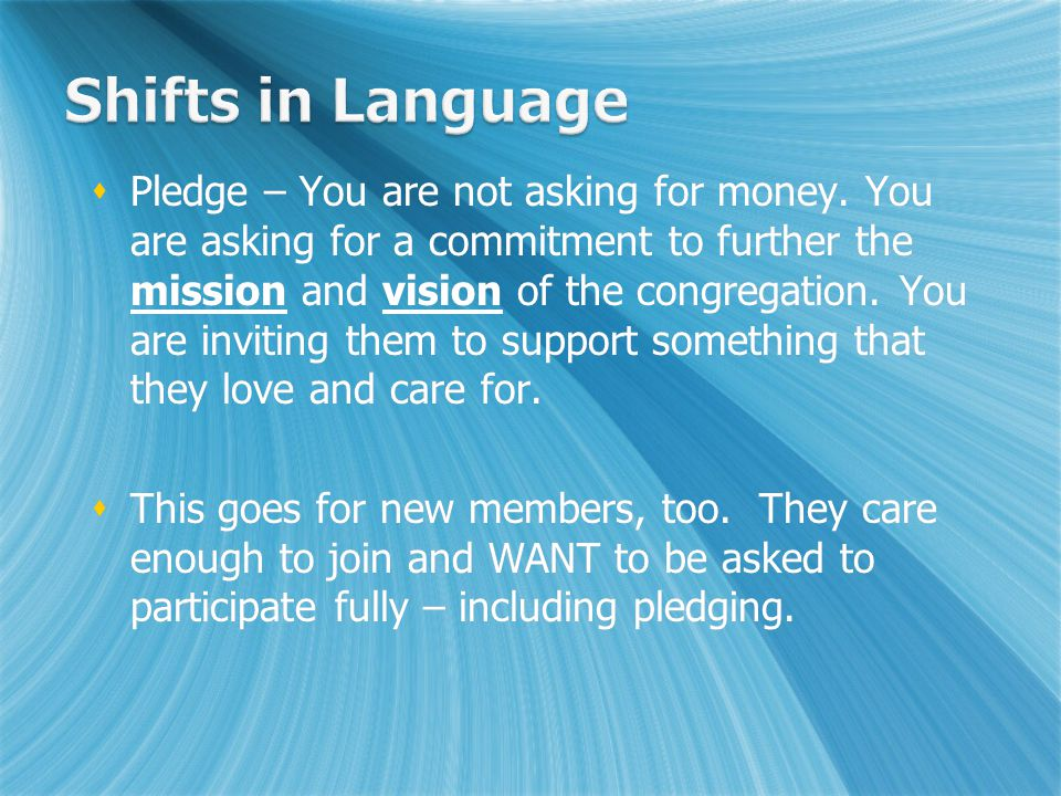  Pledge – You are not asking for money.