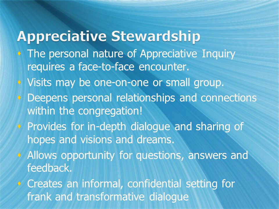 The personal nature of Appreciative Inquiry requires a face-to-face encounter.