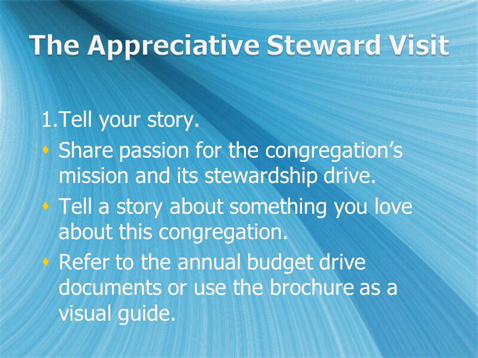 1.Tell your story.  Share passion for the congregation's mission and its stewardship drive.