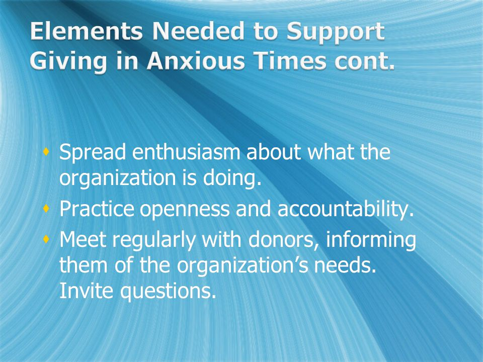  Spread enthusiasm about what the organization is doing.