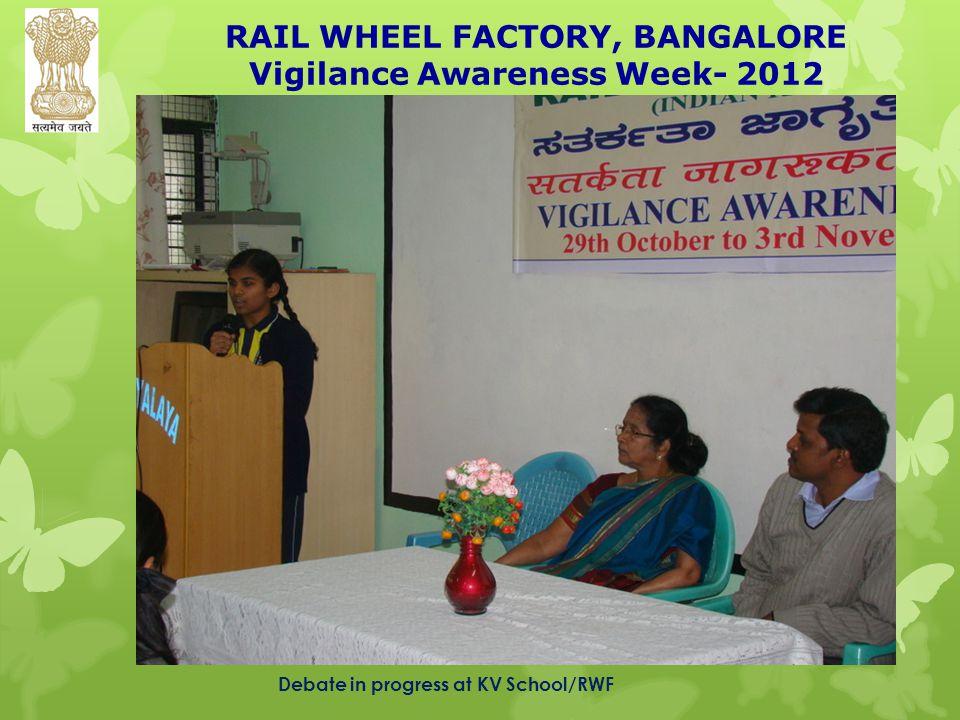 RAIL WHEEL FACTORY, BANGALORE Vigilance Awareness Week- 2012 Debate in progress at KV School/RWF