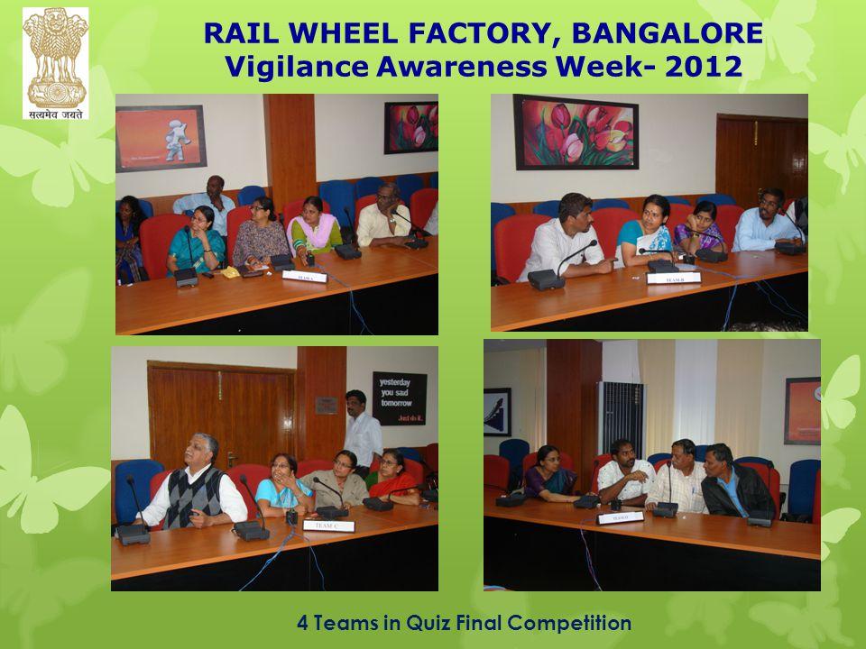 RAIL WHEEL FACTORY, BANGALORE Vigilance Awareness Week- 2012 4 Teams in Quiz Final Competition