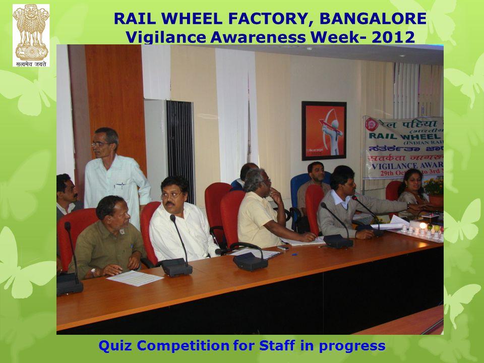 RAIL WHEEL FACTORY, BANGALORE Vigilance Awareness Week- 2012 Quiz Competition for Staff in progress