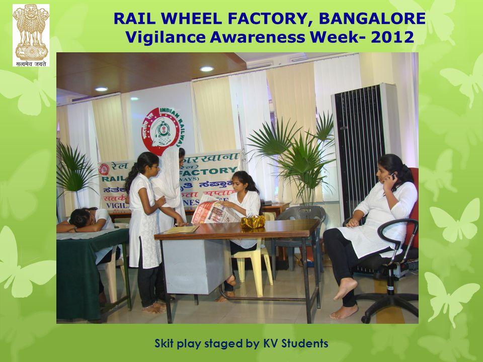 RAIL WHEEL FACTORY, BANGALORE Vigilance Awareness Week- 2012 Skit play staged by KV Students