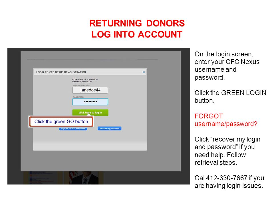 RETURNING DONORS LOG INTO ACCOUNT On the login screen, enter your CFC Nexus username and password.