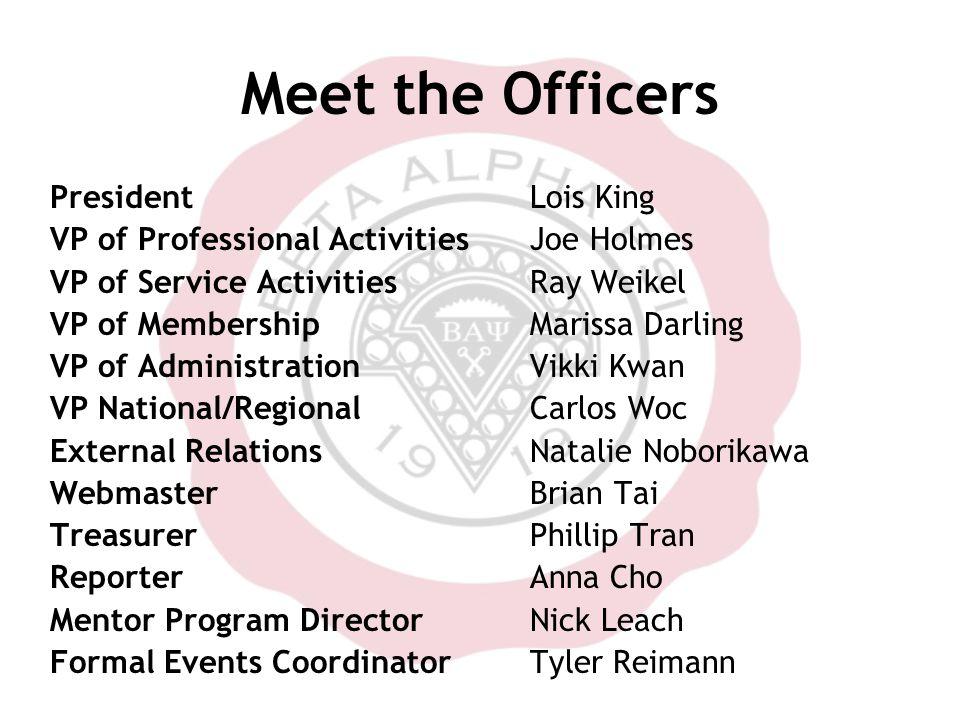 Meet the Officers PresidentLois King VP of Professional ActivitiesJoe Holmes VP of Service ActivitiesRay Weikel VP of Membership Marissa Darling VP of