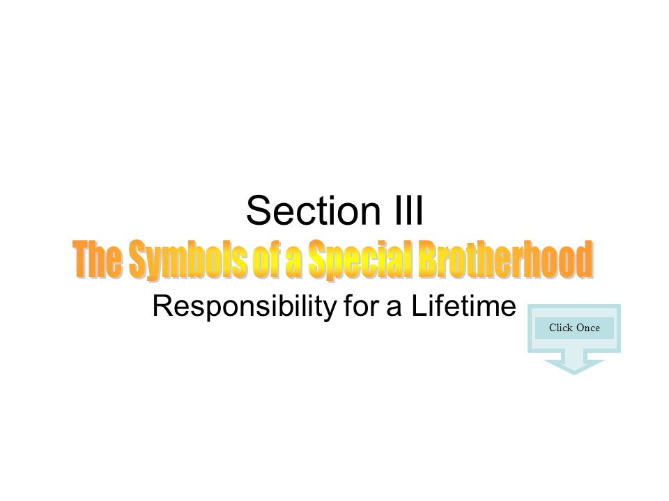 Section III Responsibility for a Lifetime Click Once