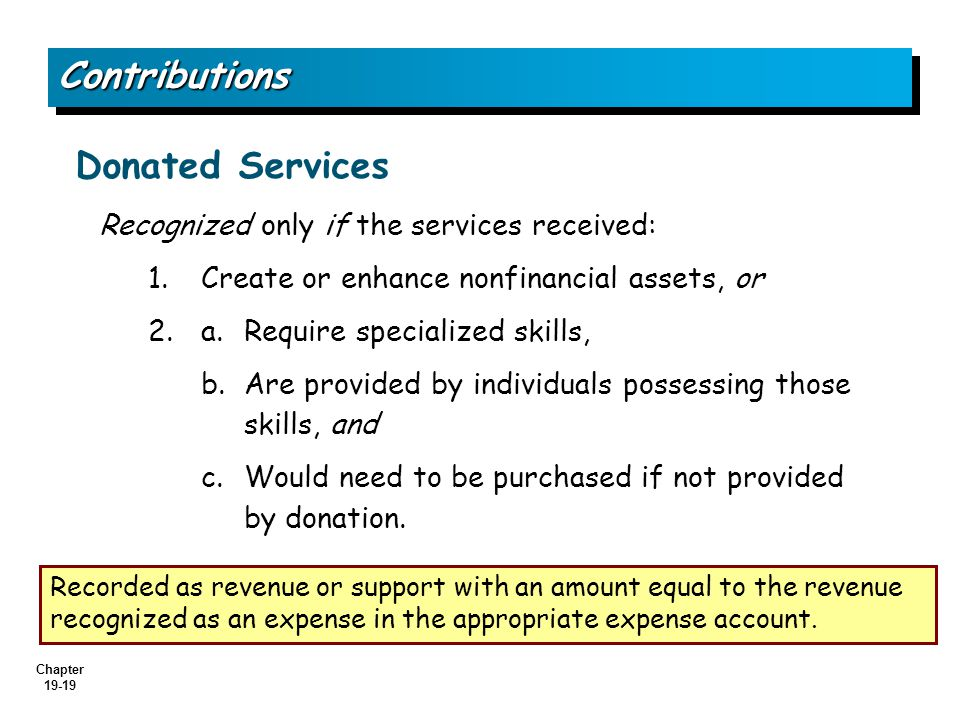 Chapter 19-19 Recognized only if the services received: 1.