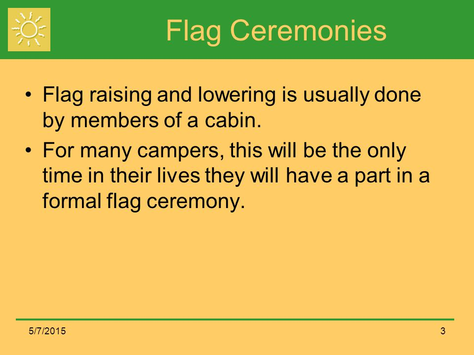 Flag Retirement Ceremonies 5/7/201514 Note: If the flag to be burned is small or there is more than one flag to be burned at a time, the flag may (but not necessarily advised unless due to lack of time) be laid as a whole unit across the fire.