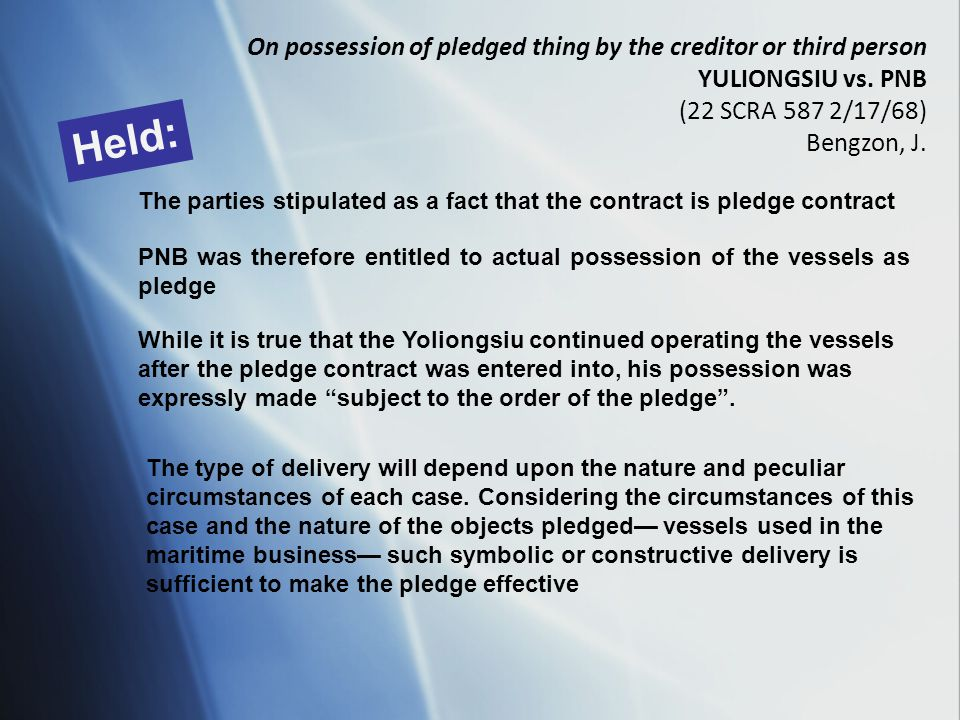 On possession of pledged thing by the creditor or third person YULIONGSIU vs.