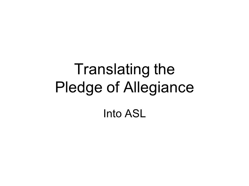 Translating the Pledge of Allegiance Into ASL