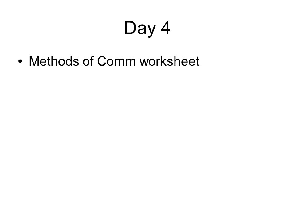 Day 4 Methods of Comm worksheet