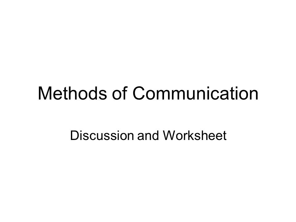 Methods of Communication Discussion and Worksheet