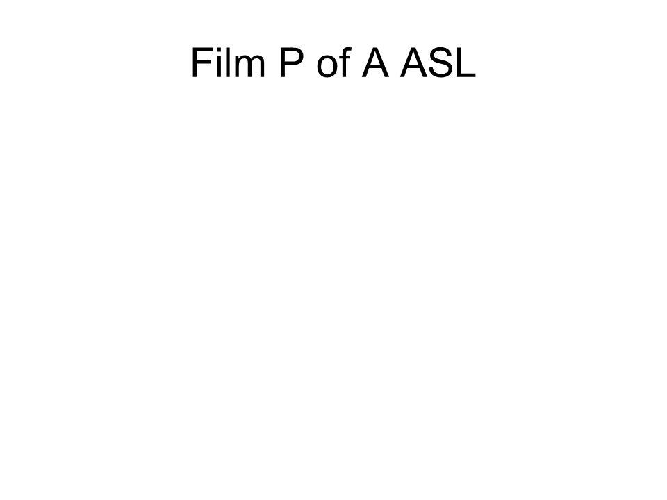 Film P of A ASL