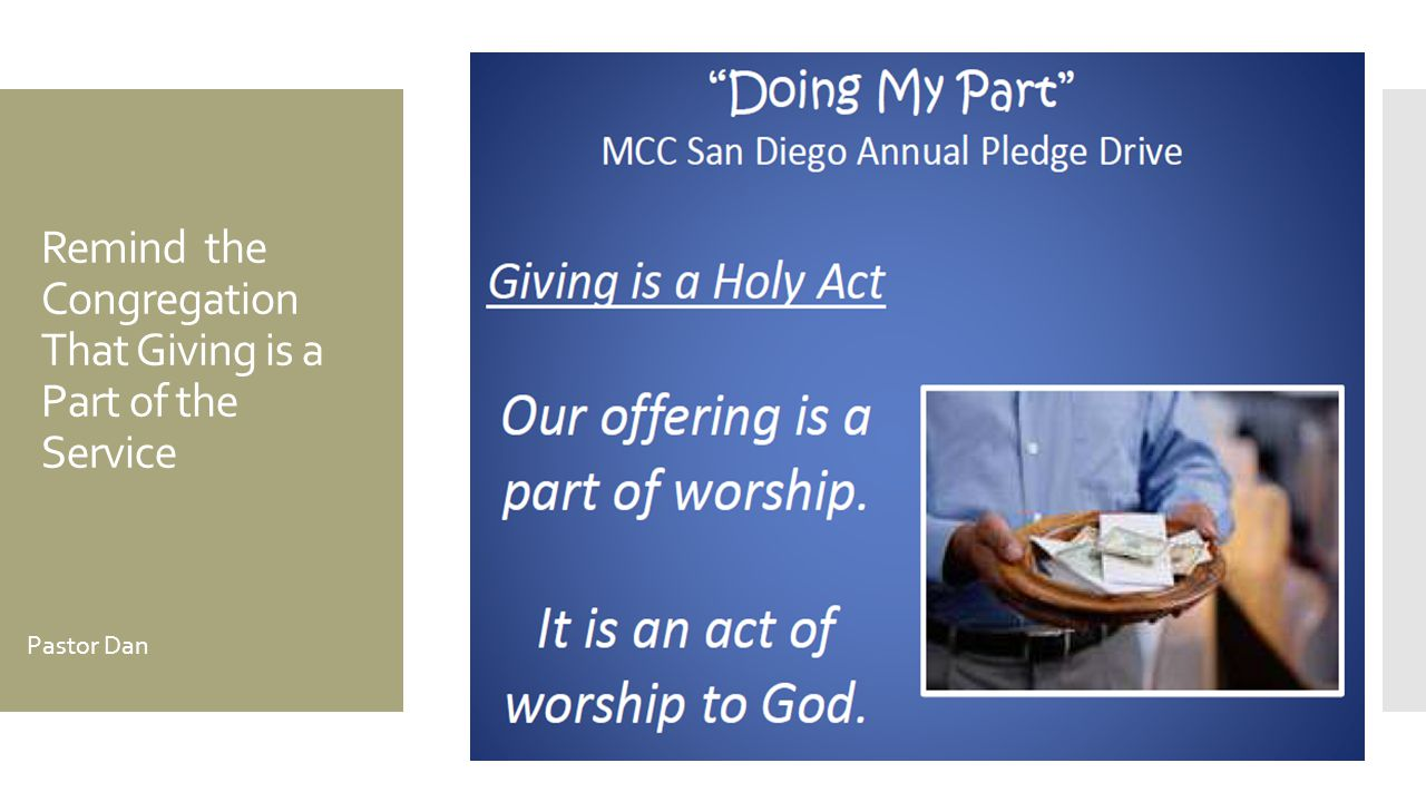 Remind the Congregation That Giving is a Part of the Service Pastor Dan