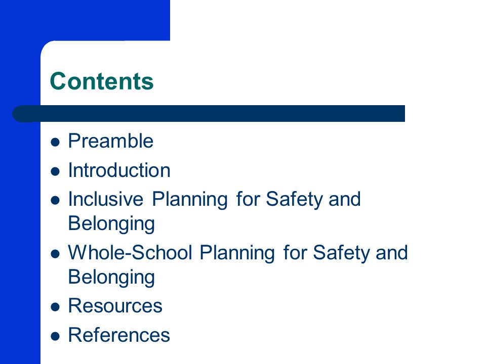 Contents Preamble Introduction Inclusive Planning for Safety and Belonging Whole-School Planning for Safety and Belonging Resources References