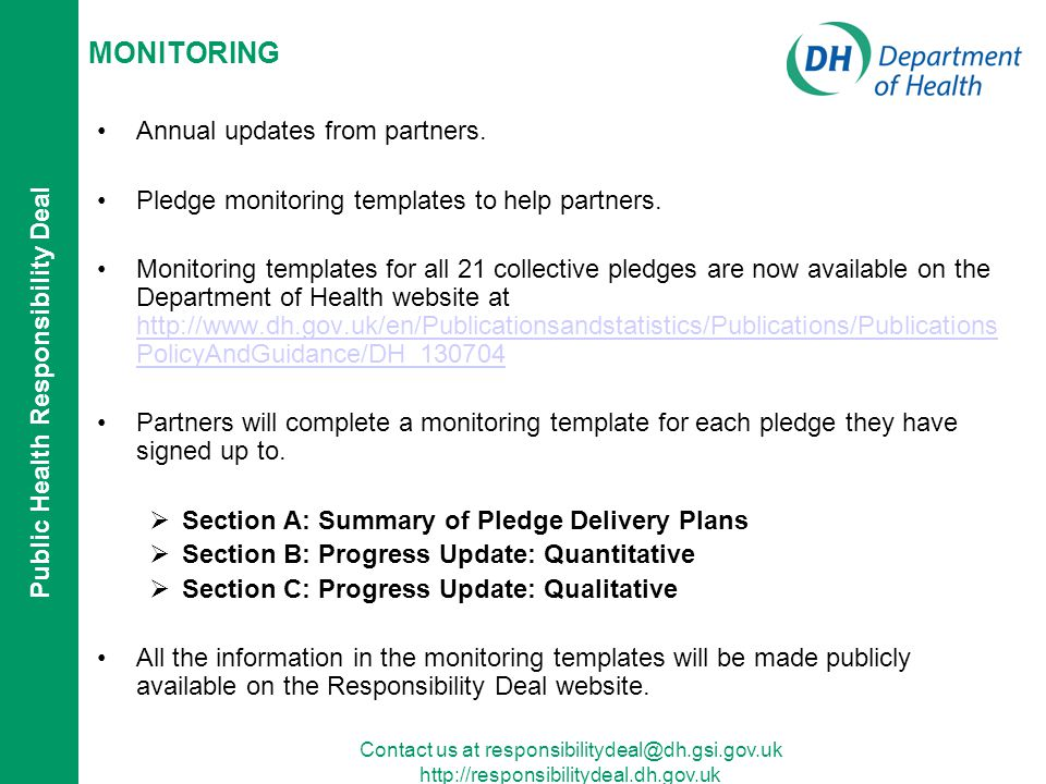 Public Health Responsibility Deal Contact us at responsibilitydeal@dh.gsi.gov.uk http://responsibilitydeal.dh.gov.uk MONITORING Annual updates from pa