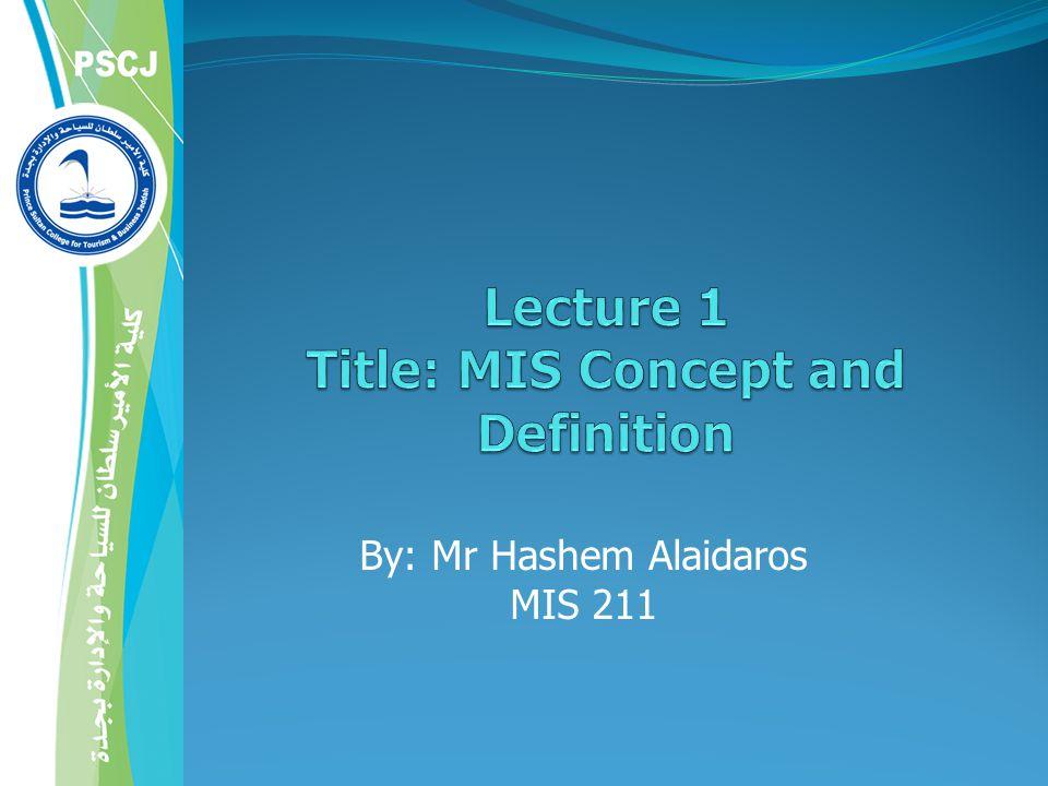 By: Mr Hashem Alaidaros MIS 211