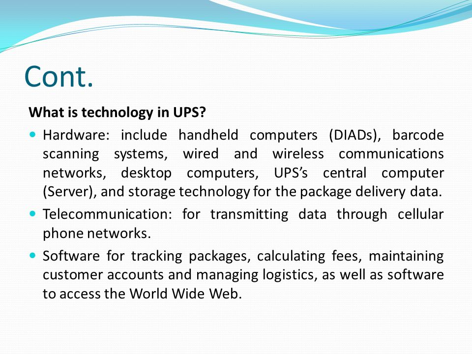 Cont.What is technology in UPS.