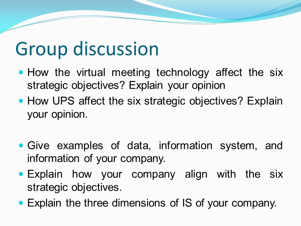 Group discussion How the virtual meeting technology affect the six strategic objectives.