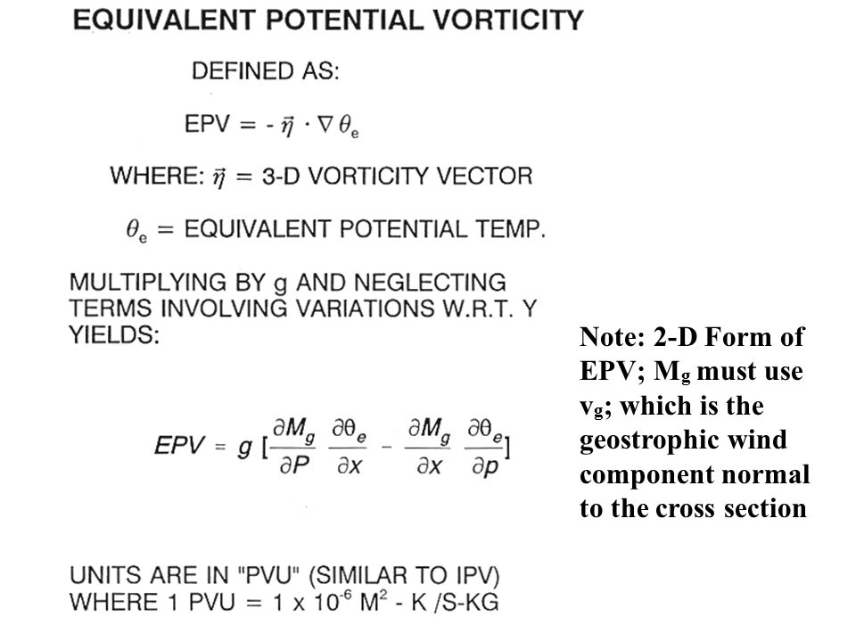 Note: 2-D Form of EPV; M g must use v g ; which is the geostrophic wind component normal to the cross section
