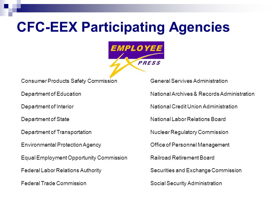 CFC-EEX Participating Agencies Consumer Products Safety CommissionGeneral Servives Administration Department of EducationNational Archives & Records A