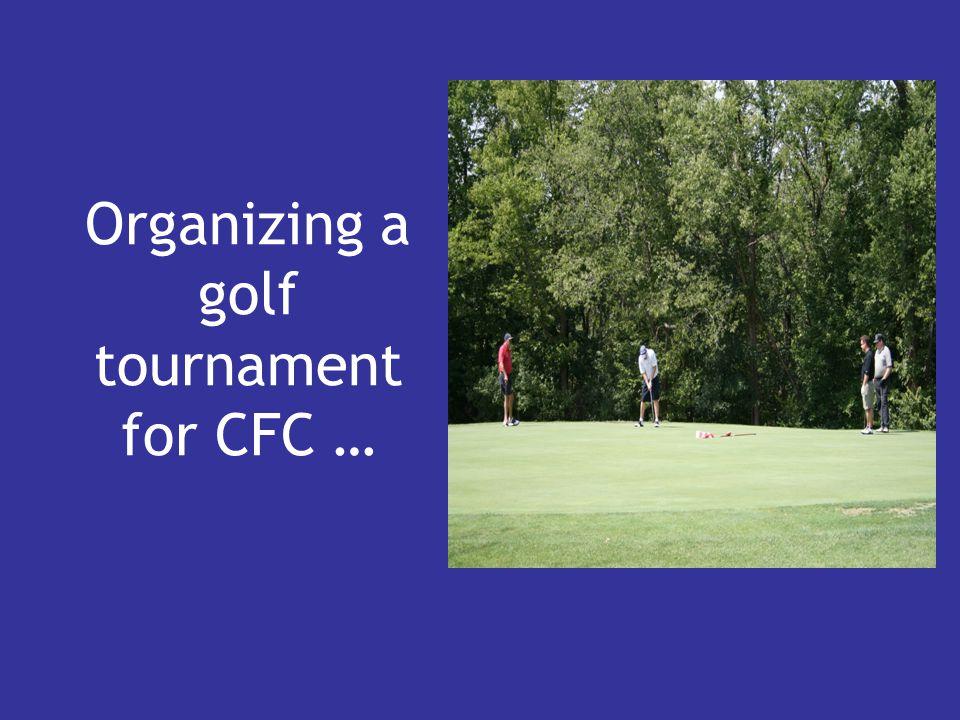 Organizing a golf tournament for CFC …