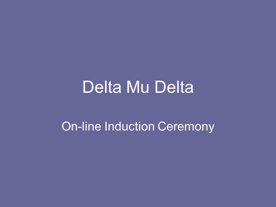 Delta Mu Delta On-line Induction Ceremony