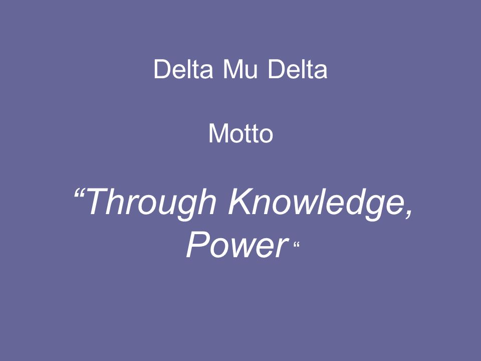 Delta Mu Delta Motto Through Knowledge, Power