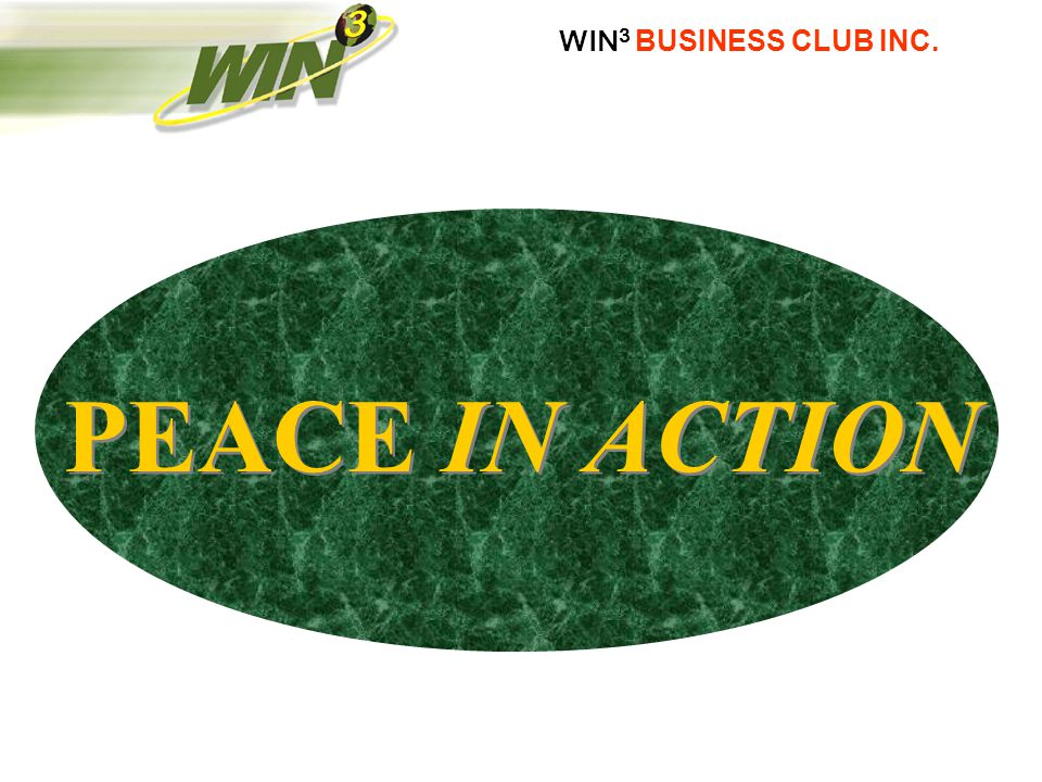 WIN 3 BUSINESS CLUB INC. PEACE IN ACTION