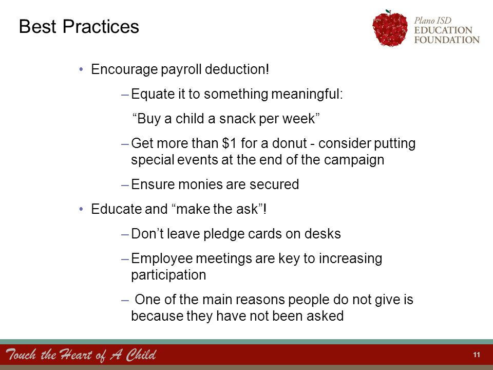"Touch the Heart of A Child 11 Best Practices Encourage payroll deduction! –Equate it to something meaningful: ""Buy a child a snack per week"" –Get more"