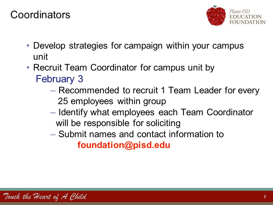 Touch the Heart of A Child 2 Coordinators Develop strategies for campaign within your campus unit Recruit Team Coordinator for campus unit by February