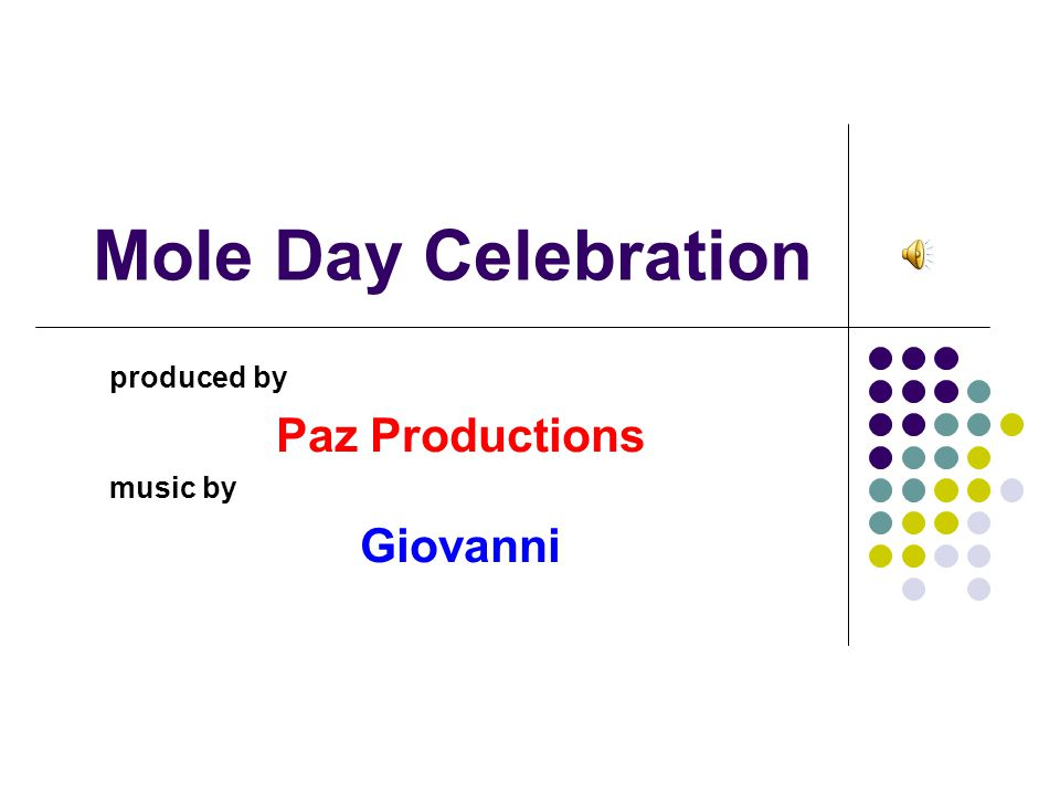 Mole Day Celebration produced by Paz Productions music by Giovanni