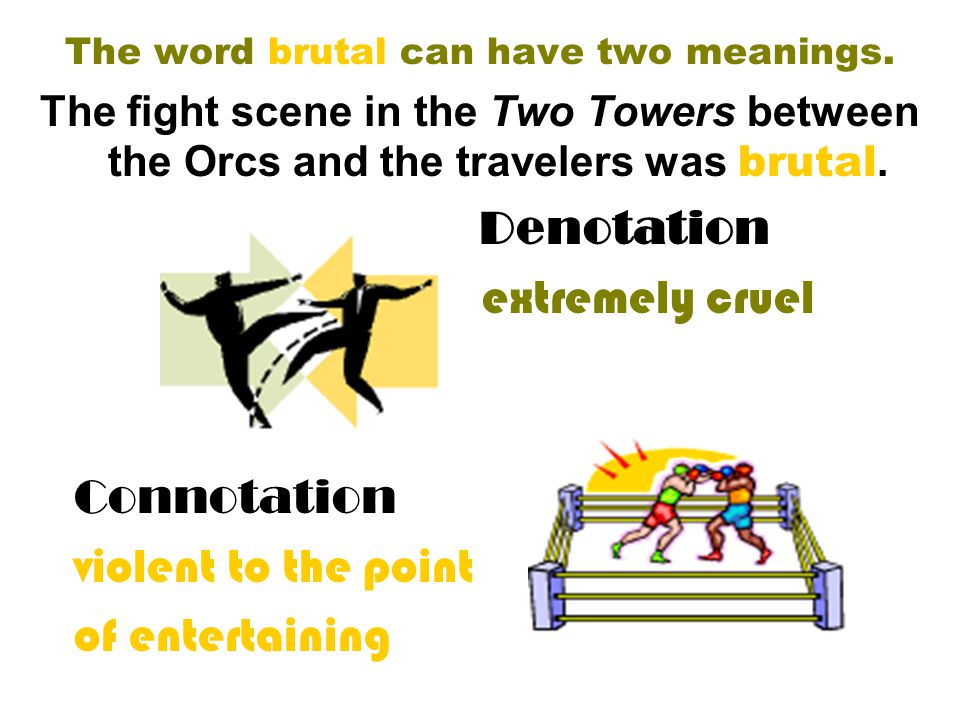 The word brutal can have two meanings.