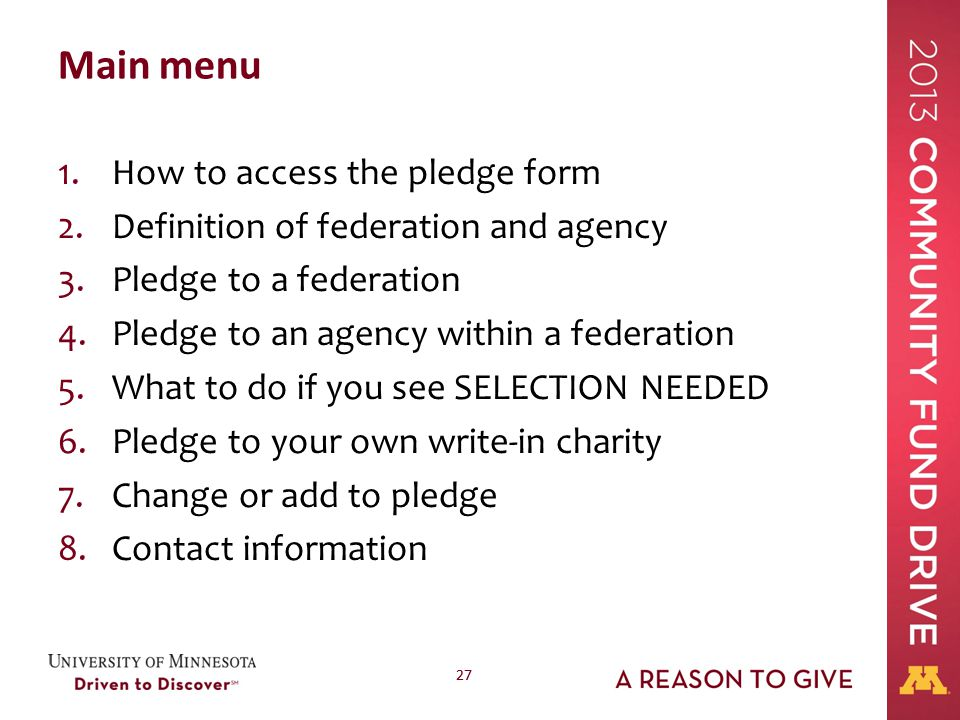 27 Main menu 1.How to access the pledge form 2.Definition of federation and agency 3.Pledge to a federation 4.Pledge to an agency within a federation
