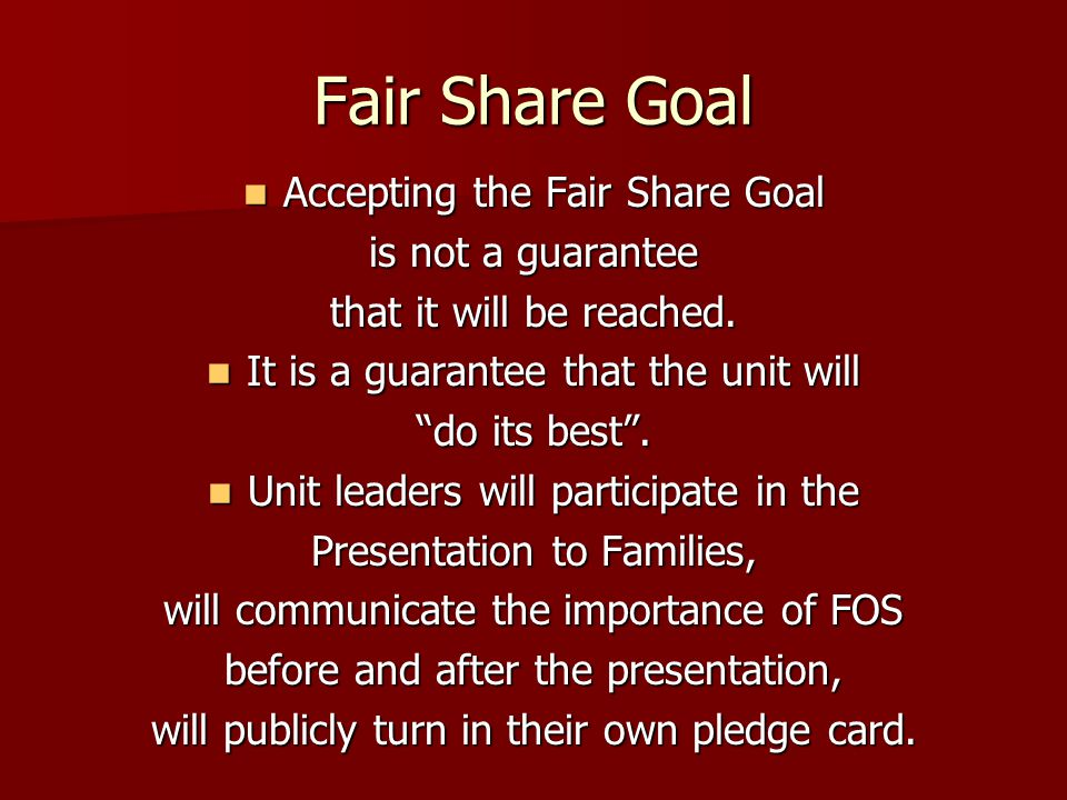 Fair Share Goal Accepting the Fair Share Goal Accepting the Fair Share Goal is not a guarantee that it will be reached.