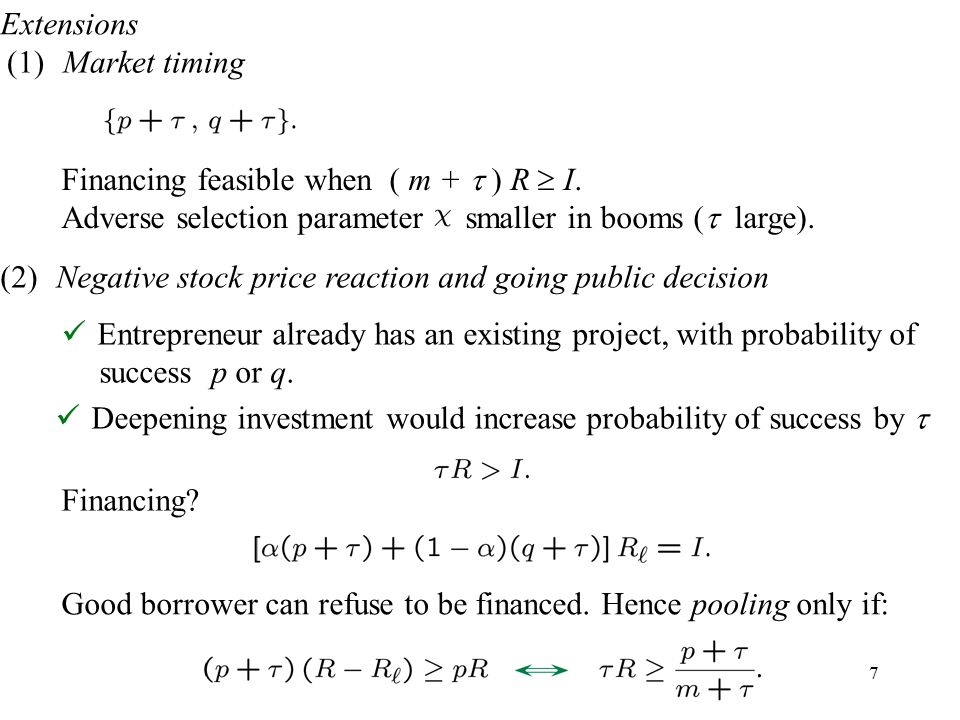 7 (1) Market timing Good borrower can refuse to be financed.