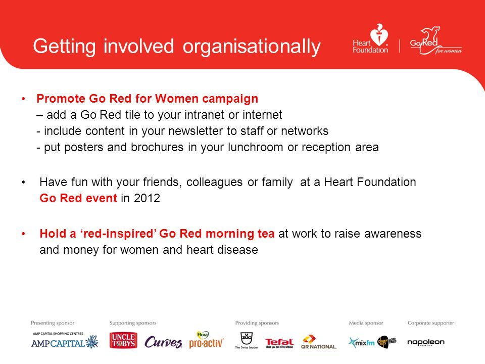 Getting involved organisationally Promote Go Red for Women campaign – add a Go Red tile to your intranet or internet - include content in your newslet