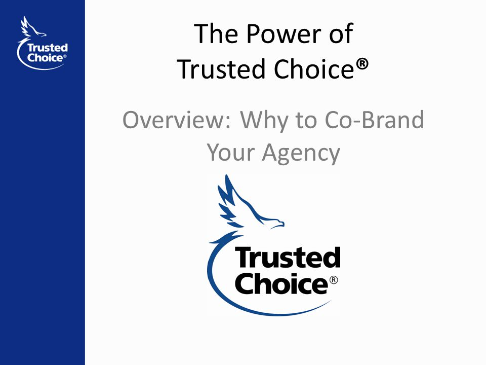 The Power of Trusted Choice® Overview: Why to Co-Brand Your Agency