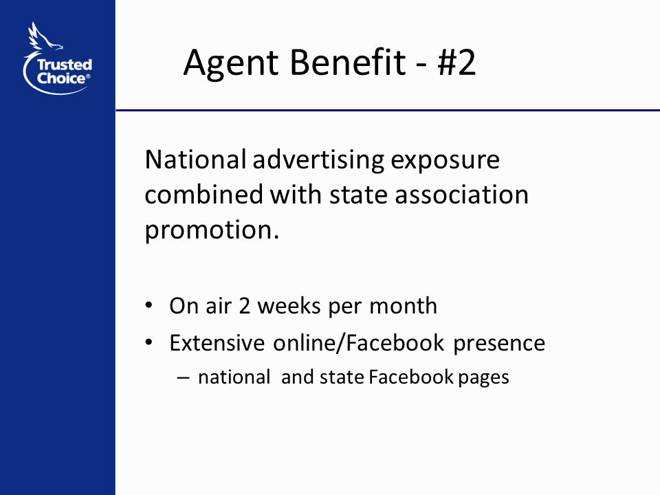National advertising exposure combined with state association promotion. On air 2 weeks per month Extensive online/Facebook presence – national and st